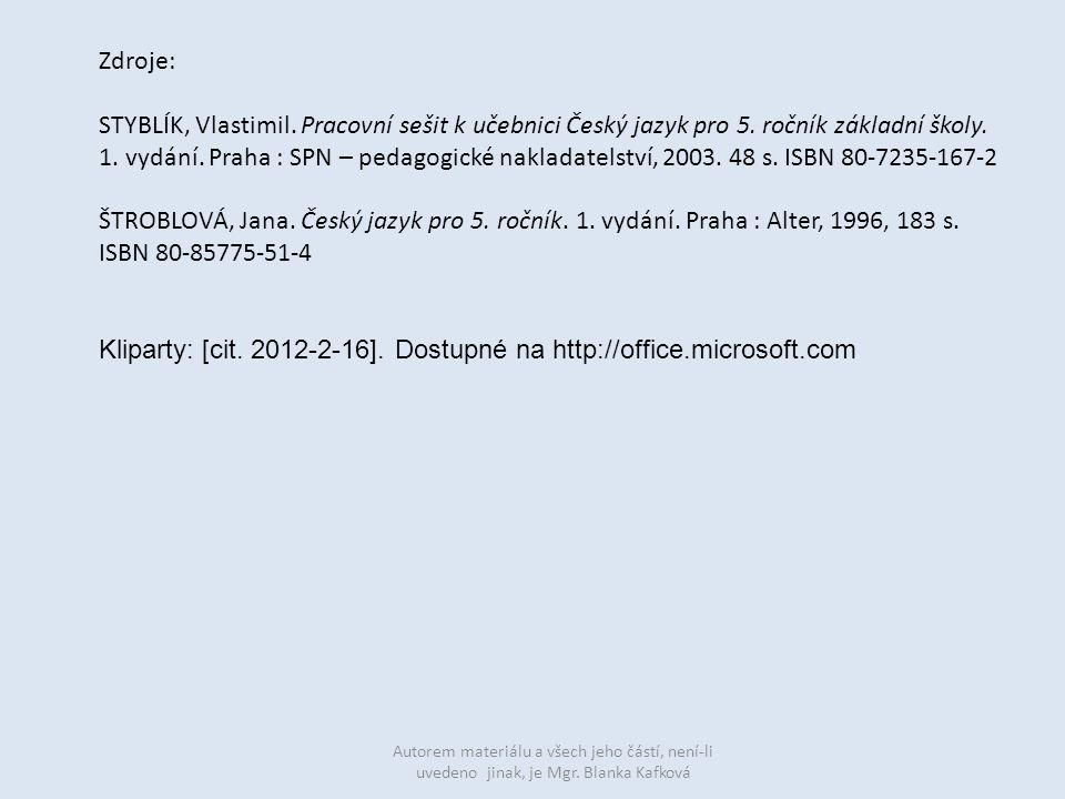 Kliparty: [cit. 2012-2-16]. Dostupné na http://office.microsoft.com